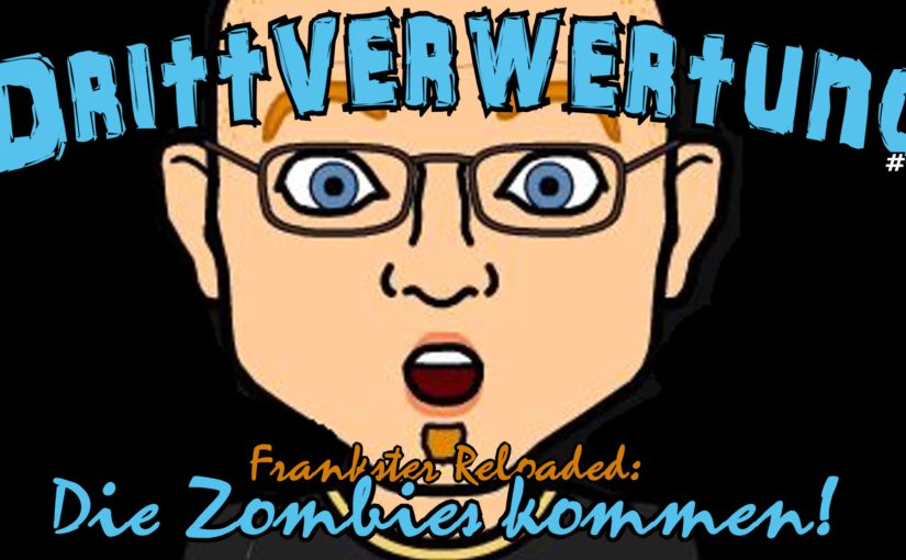 #21 – Frankster Reloaded: Die Zombies kommen!