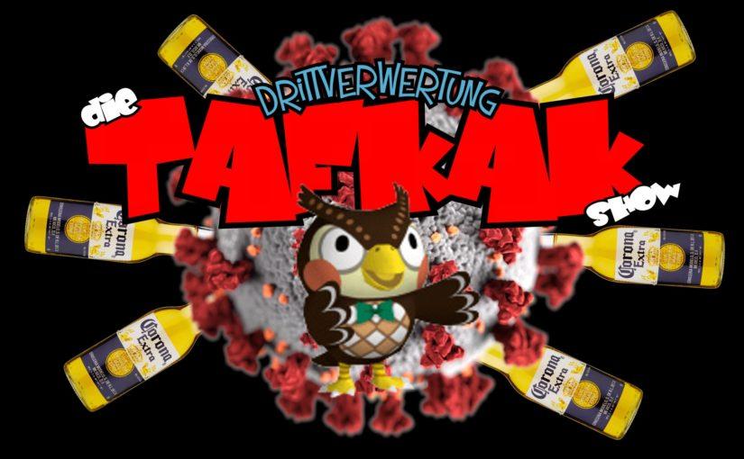#72 – Die T.A.F.K.A.K. Show (E05)