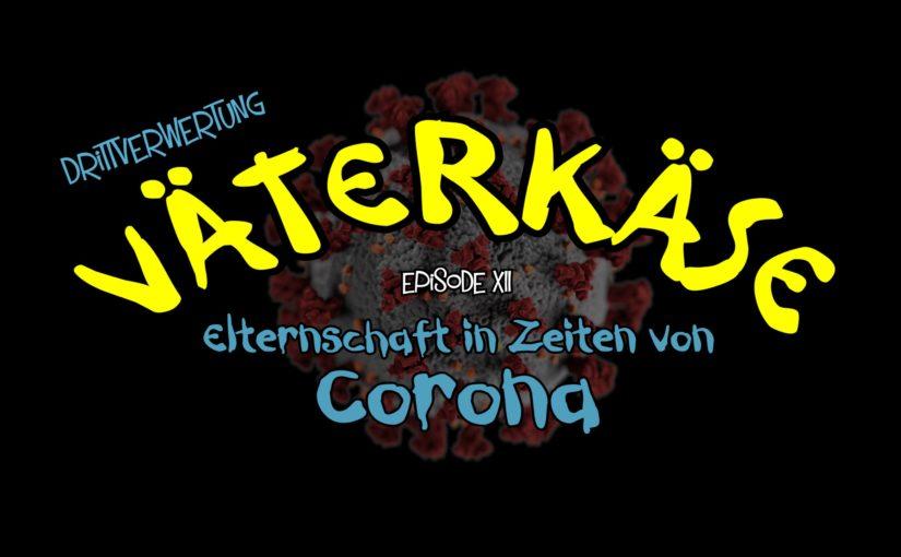 #73 – Väterkäse (Episode 12)