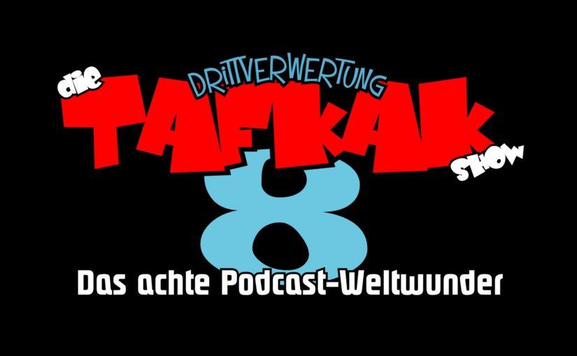 #78 – Die T.A.F.K.A.K. Show (E08)