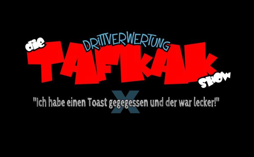 #81 – Die T.A.F.K.A.K. Show (E10)