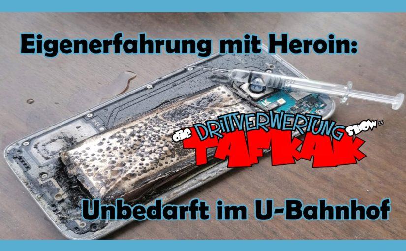 #88 – Eigenerfahrung mit Heroin: Unbedarft im U-Bahnhof