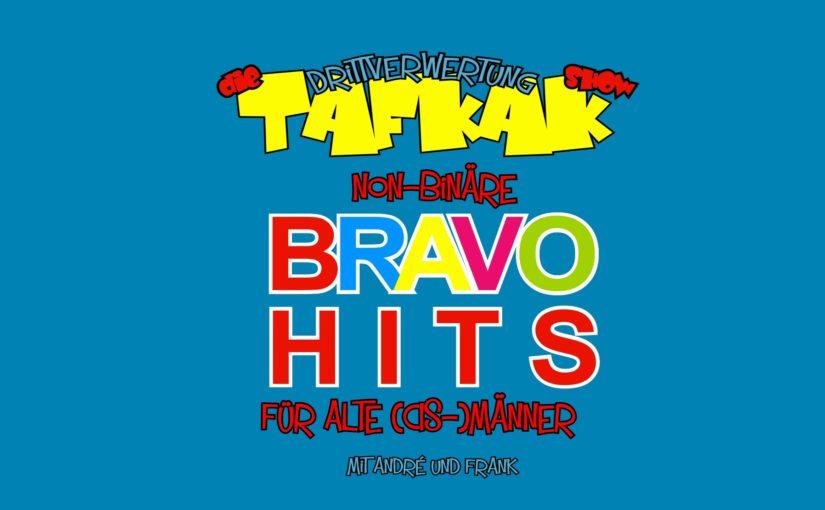 #94 – Non-binäre BRAVO Hits für alte (Cis-)Männer (TAFKAKSHOW)