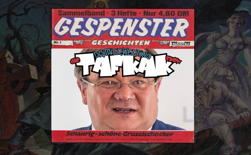 #102 – TAFKAKSHOW – Gespenster Geschichten: Armin Laschet und der Todesfluch der Helene Fischer